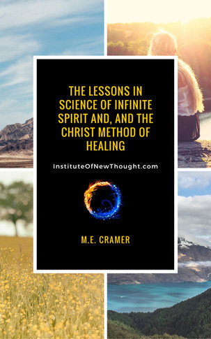 The Lessons in Science of Infinite Spirit and the Christ Method of Healing