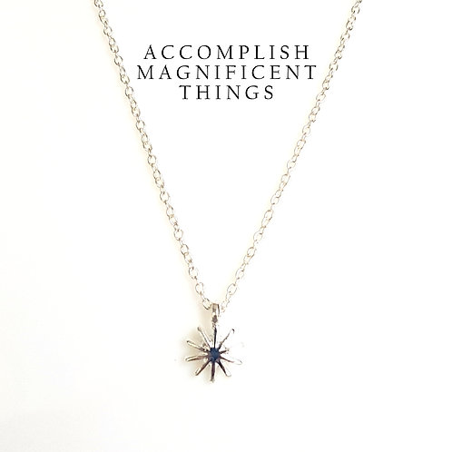 Accomplish Magnificent Things- Silver