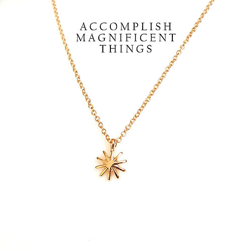 Accomplish Magnificent Things- Gold