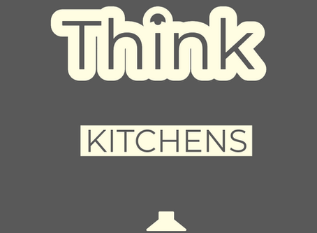 Think Kitchens...