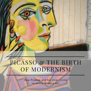 Picasso & The Birth Of Modernism
