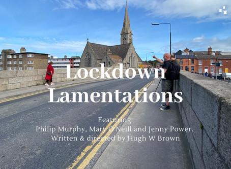 Lockdown Lamentations. 'Communion', 'Cosmos' and 'A wish for Sheelagh'.