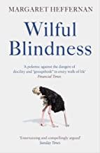 Wilful Blindness by Margaret Heffernan