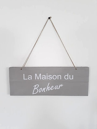 """Pancarte bois """" La Maison du Bonheur"""""""