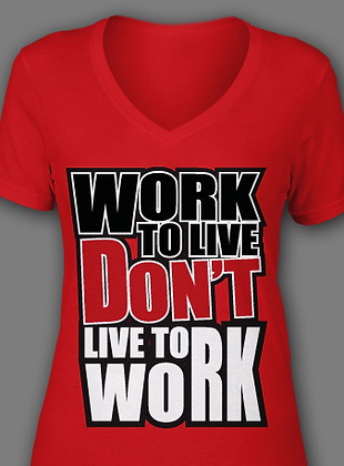 "Ladies ""Work To Live"" Tee"