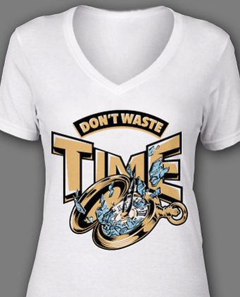 "Ladies ""Don't Waste Time"" Tee"