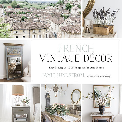 French Vintage Decor Book By Jamie Lundstrom