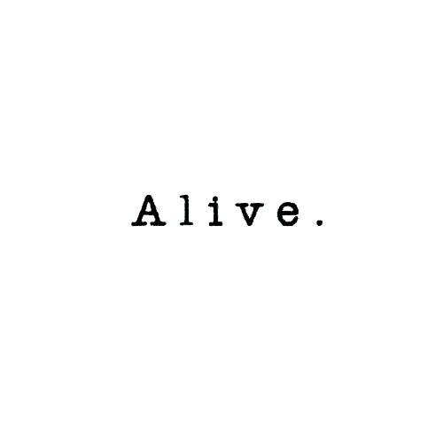 Alive .