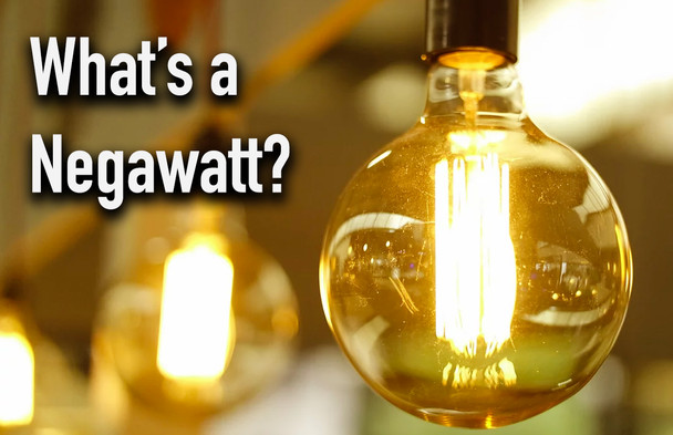 What is a Negawatt?