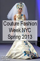 Couture Fashion Week NYC, Spring 2013