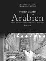 Bildgewaltig: Kulinarisches Arabien von Florian Harms