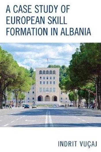 A Case Study of European Skill Formation System in Albania (Digital)