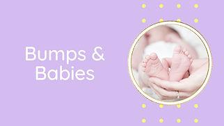 Blog section image - Bumps & Babies.jpg