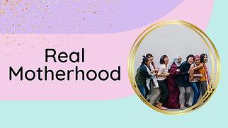 Blog section image - Real Motherhood.jpg