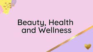 Blog section image - Beauty, Health and Wellness.jpg