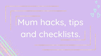 Blog section image - Mum hacks, tips and checklists..jpg