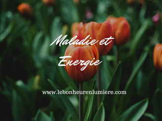 Maladie et Energie