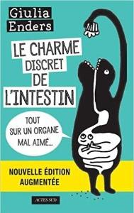 """Couverture du livre """"le charme discret de l'intestin"""" qui explique l'importance de l'intestin, appelé  deuxième cerveau, dans le fonctionnement de nos organismes."""