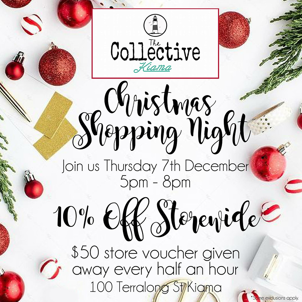 The Collective Kiama is holding a Christmas shopping evening, Thursday the 7th December from 5pm until 8pm. There will be 10% off storewide and there are 5 x $50 store vouchers to be won, so collect your lucky door entry ticket at the door on the night. Hope you can make it.
