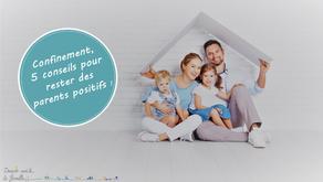 Confinement, 5 conseils pour rester des parents positifs !
