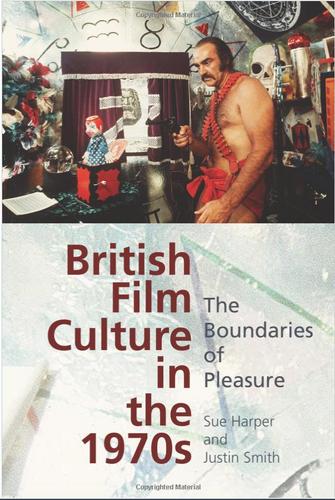 BRITISH FILM CULTURE OF THE 1970's The Boundaries of Pleasure