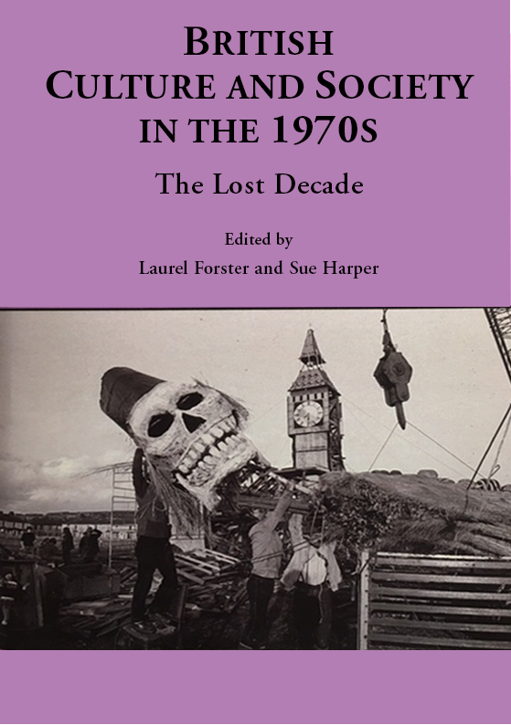 BRITISH CULTURE & SOCIETY OF THE 1970's The Lost Decade