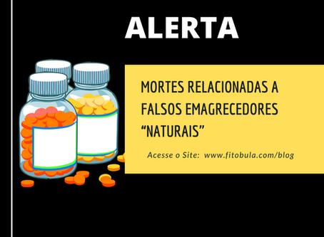 "Alerta: Mortes Relacionadas a Falsos Emagrecedores ""Naturais"""