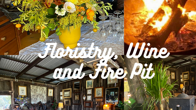 Floristry, Wine and Fire Pit