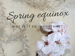Spring Equinox – why is it so important?