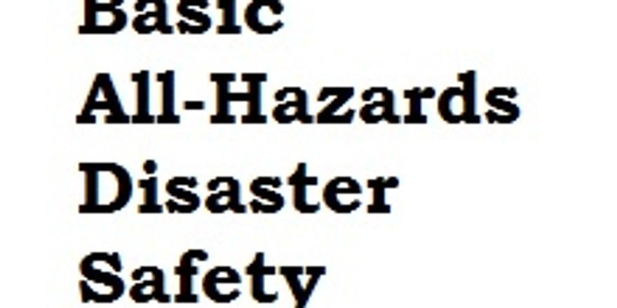 BASIC ALL-HAZARDS DISASTER SAFETY