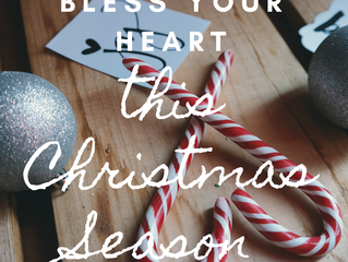 Bless our Wonderful Hearts this Holiday Season!