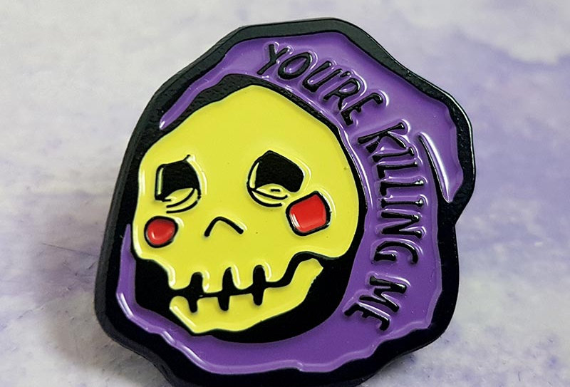 Youre killing me pin