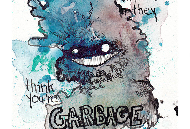 They Think Your Garbage
