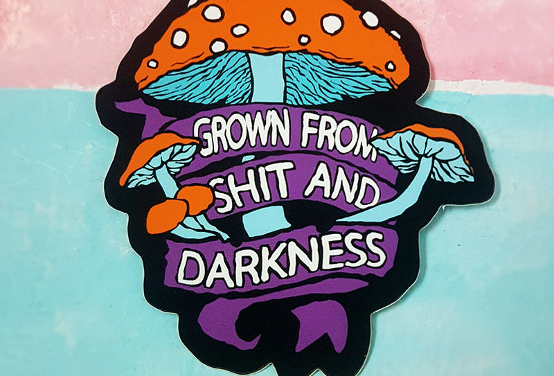 Grown from Shit and Darkness Stickers