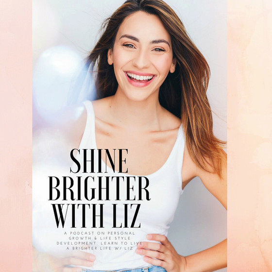 "Officially launched ""Shine Brighter With Liz"" Podcast!"