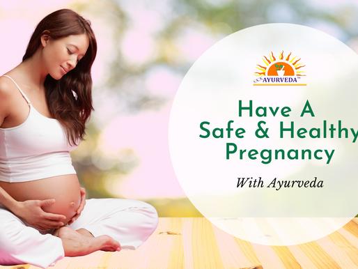 Have A Safe & Healthy Pregnancy With Ayurvedic Prenatal Care