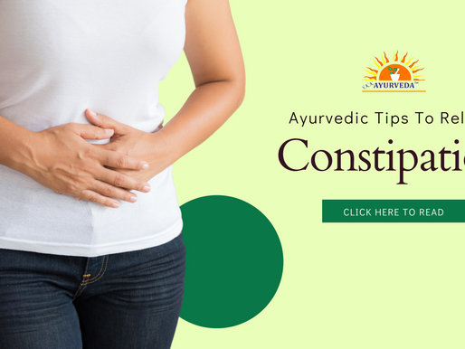 Ayurvedic Tips To Relieve Constipation - That Work!