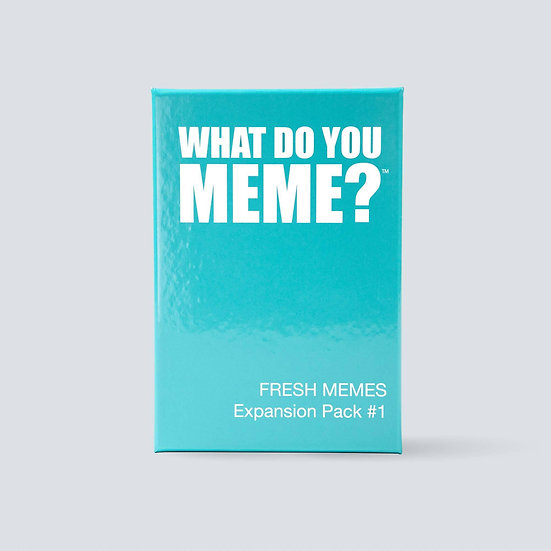 What Do You Meme Expansion Pack #1 Fresh Memes