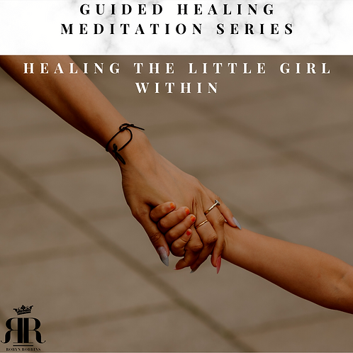 Healing the Little Girl Within Meditation