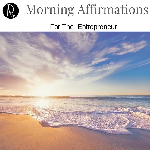 Morning Affirmations For The Entrepreneur