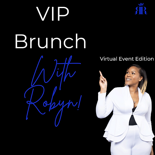 VIP Brunch with Robyn Virtual Event Edition