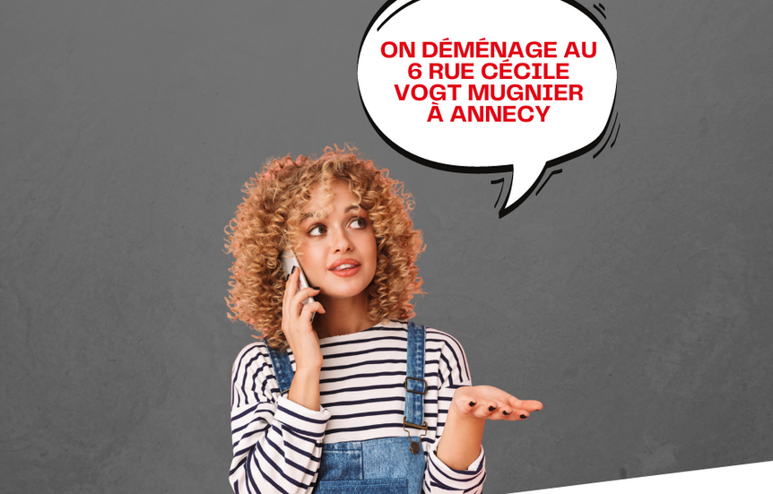 L'AGENCE D'ANNECY DEMENAGE !