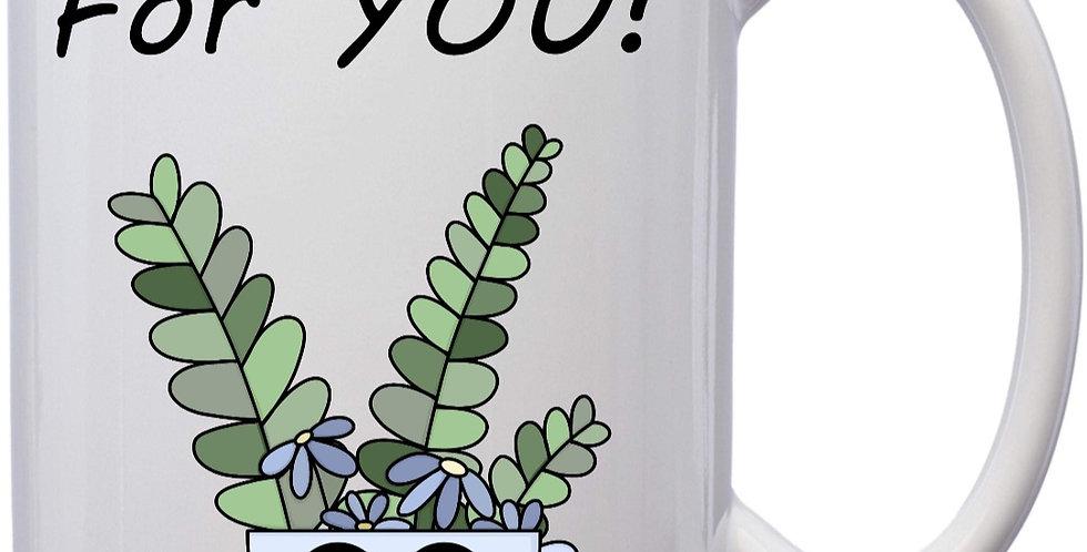 I'm Rooting For You! 15oz Coffee Mug