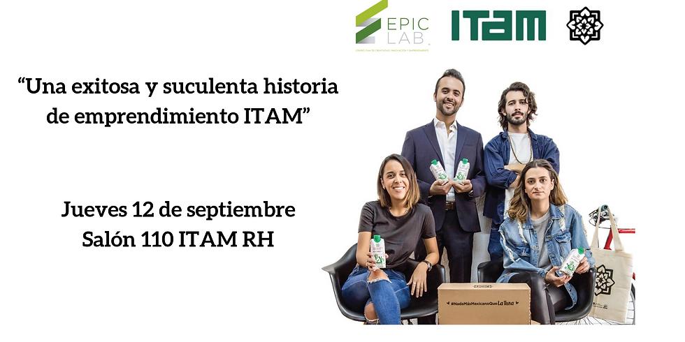 """""""Una exitosa y suculenta historia de emprendimiento ITAM"""""""