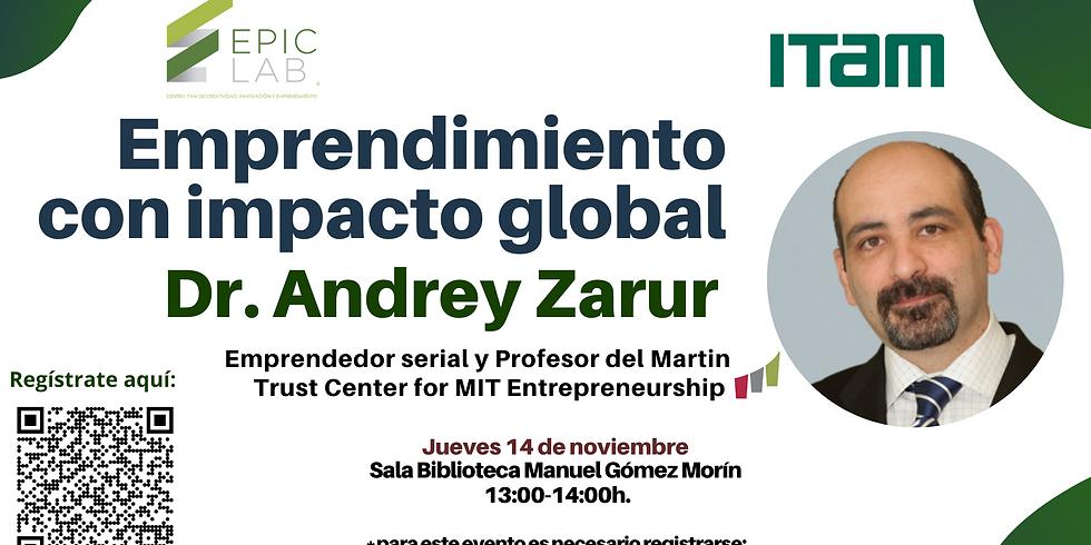 Emprendimiento con impacto global, Dr. Andrey Zarur, Martin Trust Center for MIT Entrepreneurship