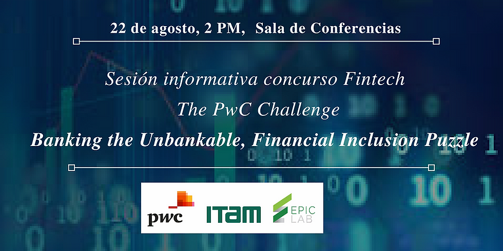 Sesión informativa, The PwC Challenge: Banking the Unbankable, Financial Inclusion Puzzle
