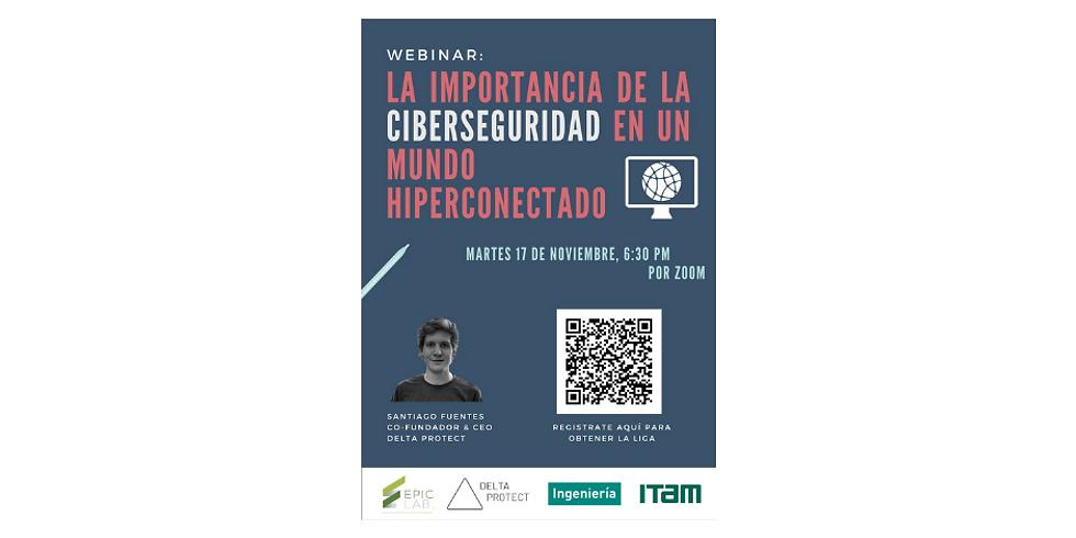 Webinar: La importancia de la Ciberseguridad en un mundo Hiperconectado