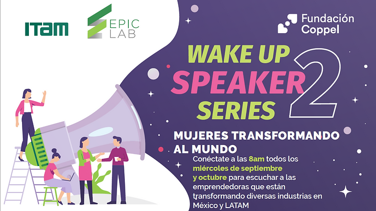 Wake-Up Series EPIC: Mujeres Transformando el Mundo