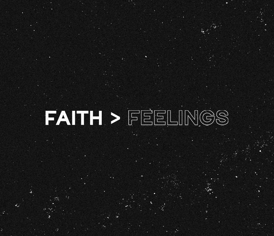 Faith over feelings.png
