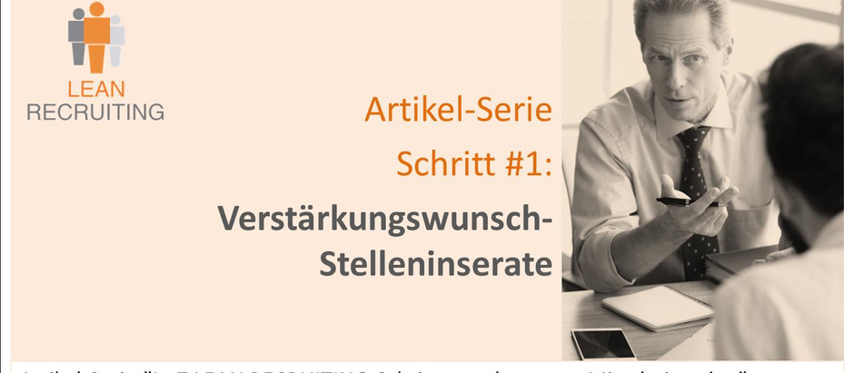 019 - LEAN RECRUITING Artikel-Serie - Schritt #1 - Verstärkungs-Wunsch-Stellen-Inserate